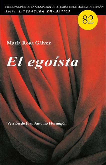 «El egoísta» de María Rosa Gálvez. Versión de Juan A. Hormigón