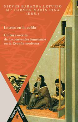 Letras en la celda. Cultura escrita de los conventos femeninos en la España moderna